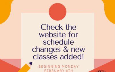 Schedule Changes & New Classes Next Week.