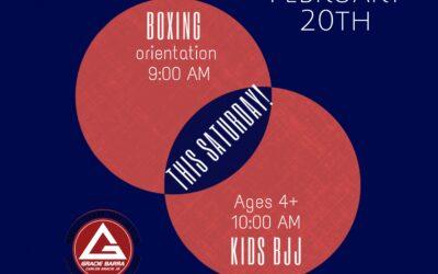 Boxing Orientation at 9 AM followed by Kids' Jiujitsu at 10 on Saturday.