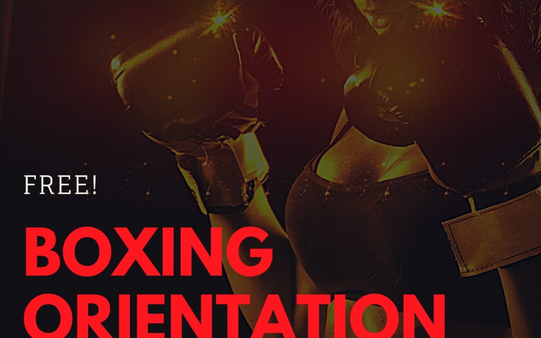 Boxing Orientation, Saturday, March 27 at 10 am.