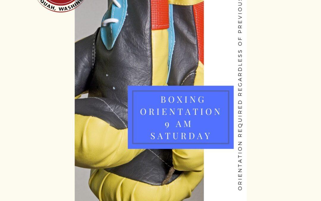 Next Boxing Orientation: This Saturday